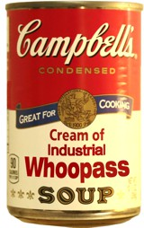Can o' Industrial Whoopass