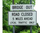 Road Closed - Bridge Out